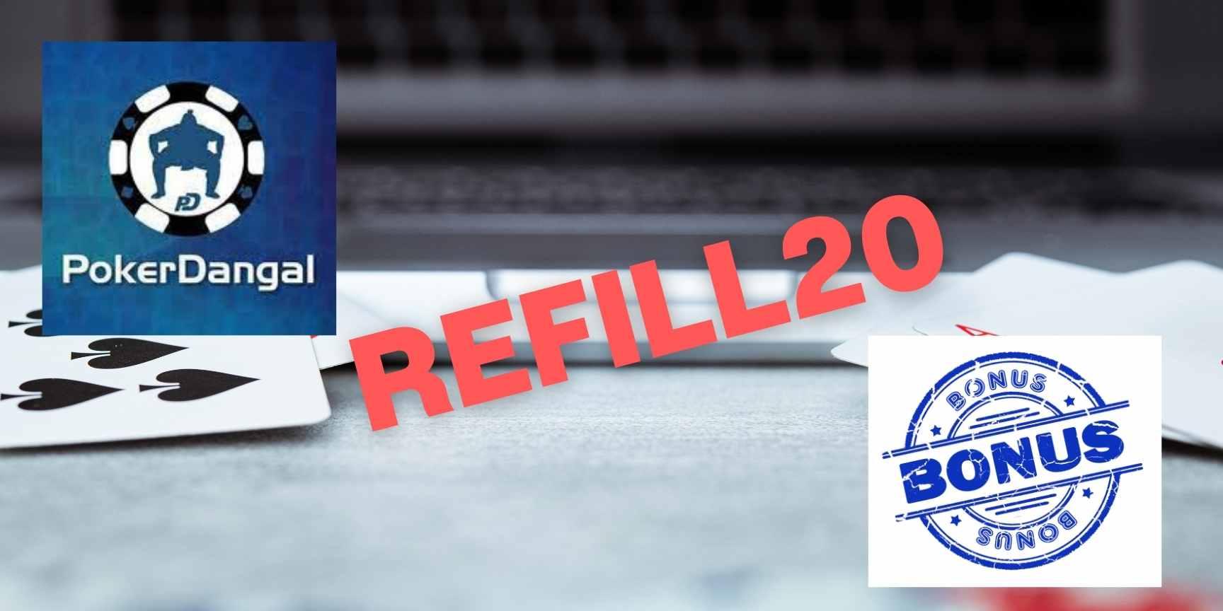 PokerDangal bonus REFILL20