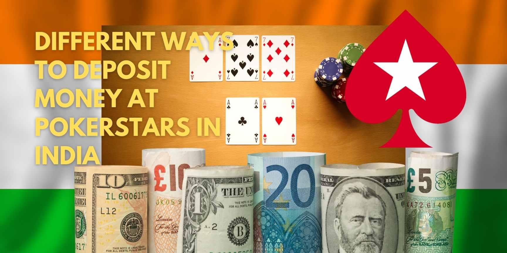 Different ways to deposit money at PokerStars in India