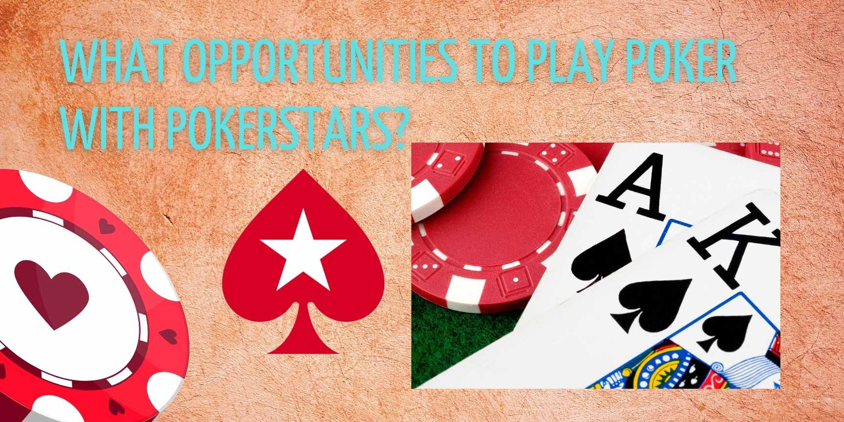 What opportunities to play poker with PokerStars?